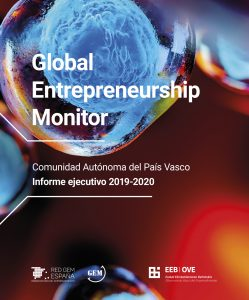 GEM Global Entrepreneurship Monitor 2019-2020  Comunidad Autónoma del País Vasco / Informe Ejecutivo 2019-2020